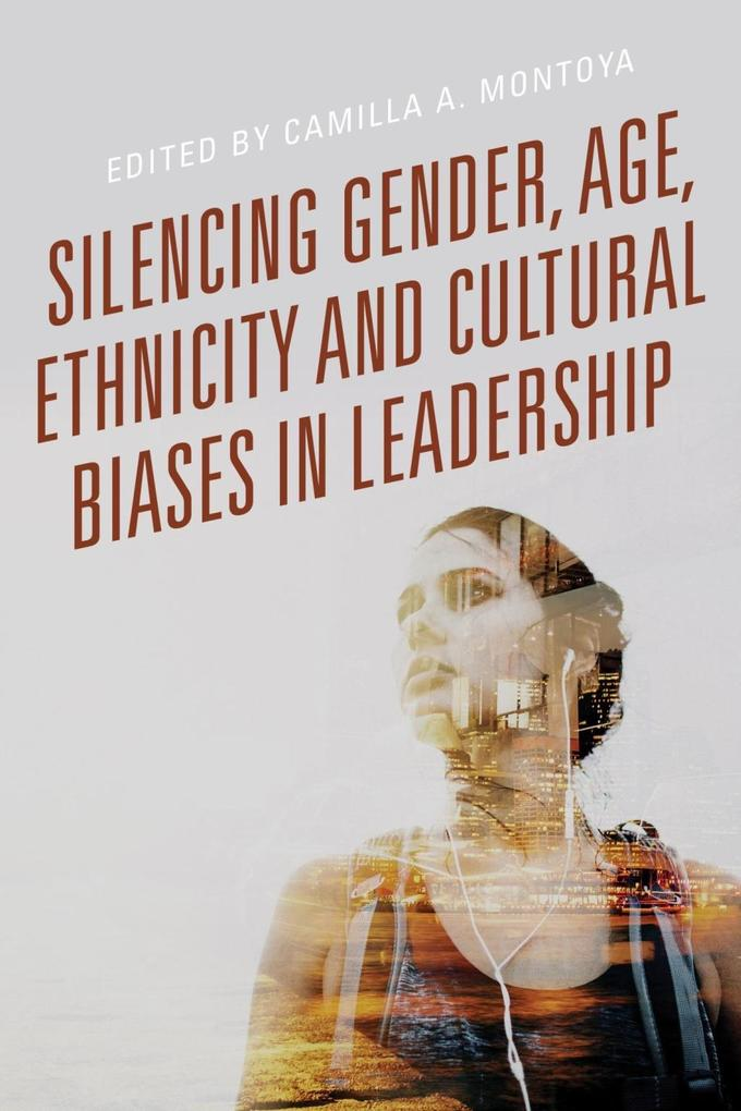 Silencing Gender Age Ethnicity and Cultural Biases in Leadership