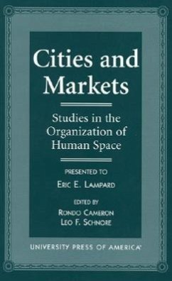 Cities and Markets: Studies in the Organization of Human Space - Herausgeber: Cameron, Rondo E. Schnore, Leo
