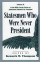 Statesmen Who Were Never President - Kenneth W. Thompson