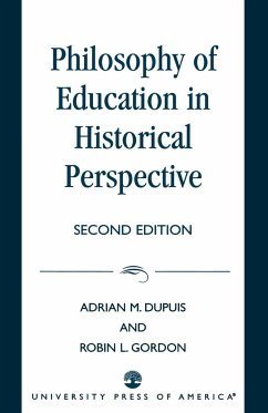 Philosophy of Education in Historical Perspective - Dupuis, Adrian M. Gordon, Robin L.