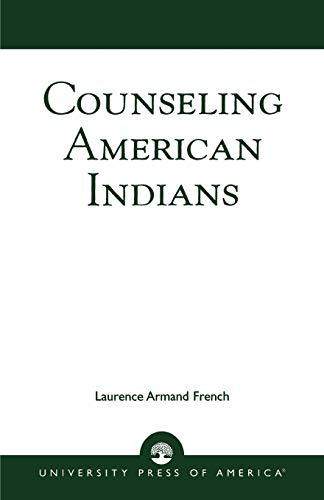 Counseling American Indians - French, Laurence Armand