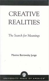 Creative Realities: The Search for Meanings - Junge, Maxine Borowsky