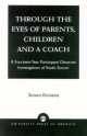 Through the Eyes of Parents, Children and a Coach - Steven Aicinena