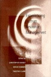 Experiencing Human Resource Management - Mabey, Christopher / Clark, Timothy / Skinner, Denise
