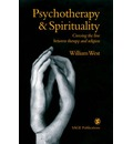 Psychotherapy and Spirituality - William West