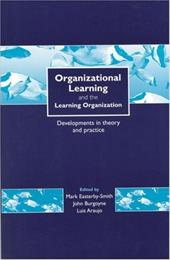 Organizational Learning and the Learning Organization: Developments in Theory and Practice - Araujo, Luis / Easterby-Smith, Mark / Burgoyne, John