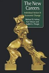 The New Careers: Individual Action and Economic Change - Arthur, Michael / Pringle, Judith K. / Inkson, Kerr