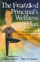 The Frazzled Principal's Wellness Plan - J. Allen Queen; Patsy S. Queen
