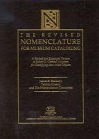 The Revised Nomenclature for Museum Cataloging: A Revised and Expanded Version of Robert G. Chenhall's System for Classifying Man-Made Objects