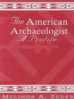 The American Archaeologist: A Profile - Zeder, Melinda A.