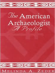 The American Archaeologist: A Profile - Melinda A. Zeder