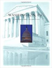 Washington D.C.: A Photographic Celebration - Courage Books / Running Press