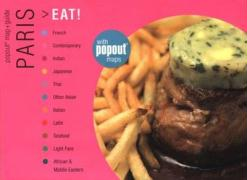 Paris Eat!: Great Meals Wherever You Are