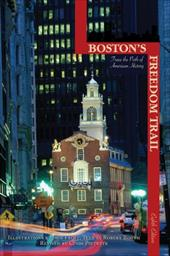 Boston's Freedom Trail: Trace the Path of American History - Frost, Jack / Pietrzyk, Cindi / Booth, Robert