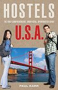 Hostels U.S.A.: The Only Comprehensive, Unofficial, Opinionated Guide