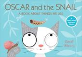 Oscar and the Snail: A Book about Things That We Use - Waring, Geoff