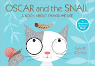 Oscar and the Snail: A Book About Things That We Use - Geoff Waring