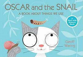 Oscar and the Snail: A Book about Things That We Use