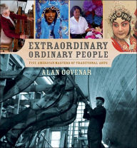 Extraordinary Ordinary People: Five American Masters of Traditional Arts - Alan Govenar