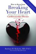 How to Keep from Breaking Your Heart: What Every Woman Needs to Know about Cardiovascular Disease