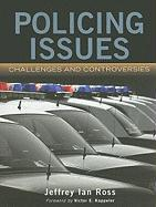 Policing Issues: Challenges  &  Controversies