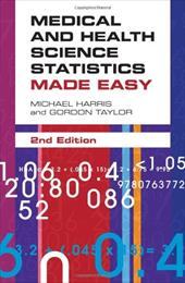 Medical and Health Science Statistics Made Easy - Harris, Michael / Taylor, Gordon