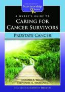 A Nurse's Guide to Caring for Cancer Survivors: Prostate Cancer
