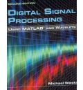 Digital Signal Processing Using MATLAB & Wavelets - Michael Weeks