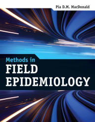 Methods In Field Epidemiology - Pia D. M. MacDonald