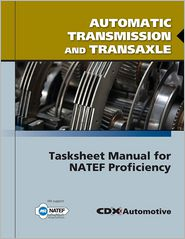 Automatic Transmission and Transaxle Tasksheet Manual for Natef Proficiency