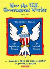 How the U.S. Government Works - Sobel, Syl / Sobel, Sly