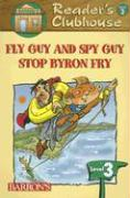 Fly Guy and Spy Guy Stop Byron Fry