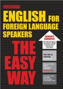 English for Foreign Language Speakers the Easy Way