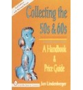 Collecting the 50s and 60s: A Handbook and Price Guide - Jan Lindenberger