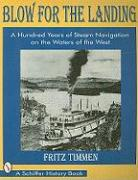 Blow for the Landing: A Hundred Years of Steam Navigation on the Waters of the West