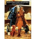 New England Aviators 1914-1918: v. 1 - A. Lawrence Lowell