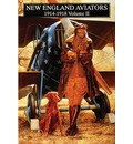New England Aviators 1914-1918: Volume 2 - A. Lawrence Lowell