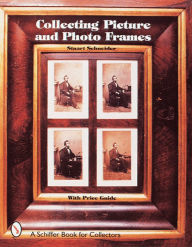 Collecting Picture and Photo Frames Stuart Schneider Author