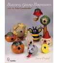 Building Gourd Birdhouses with the Fairy Gourdmother - Sammie Crawford