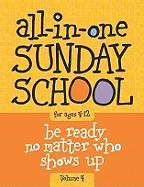 The All-In-One Sunday School Series Vol. 4: Be Ready No Matter Who Shows Up 4-12