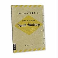 The Volunteer's Back Pocket Guide to Youth Mission Trips: 10 Necessities for Volunteer Leaders
