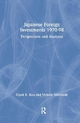 Japanese Foreign Investments, 1970-98: Perspectives and Analyses - Dipak R. Basu; Victoria Miroshnik