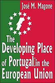 The Developing Place of Portugal in the European Union - Jose M Magone