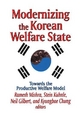 Modernizing the Korean Welfare State - Ramesh Mishra; Stein Kuhnle;  et al