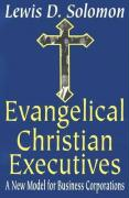 Evangelical Christian Executives: A New Model for Business Corporations