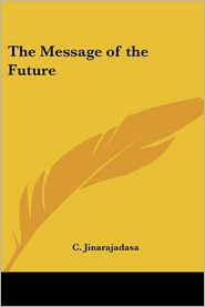 Message of the Future - Curuppumullage Jinarajadasa