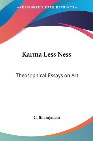 Karma Less Ness: Theosophical Essays On - Curuppumullage Jinarajadasa, C. Jinarajadasa