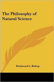 Philosophy of Natural Science - Richmond L. Bishop