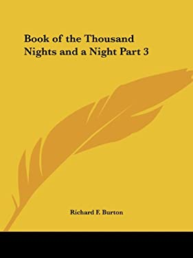 Book of the Thousand Nights and a Night Part 3 - Burton, Richard Francis