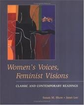 Women's Voices, Feminist Visions: Classic and Contemporary Readings - Lee, Janet / Shaw, Susan M.